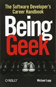 Being Geek: The Software Developer's Career Handbook (Paperback)