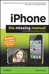 iPhone: The Missing Manual, 4/e Covers iPhone 4 & All Other Models with iOS 4 Software (Paperback)-cover