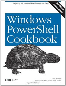 Windows PowerShell Cookbook, 2/e : The Complete Guide to Scripting Microsoft's New Command Shell (Paperback)-cover