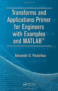 Transforms and Applications Primer for Engineers with Examples and MATLAB (Paperback)