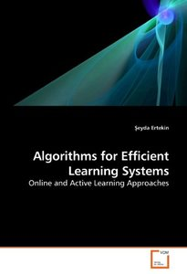 Algorithms for Efficient Learning Systems: Online and Active Learning Approaches (Paperback)