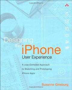 Designing the iPhone User Experience: A User-Centered Approach to Sketching and Prototyping iPhone Apps (Paperback)-cover