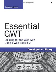 Essential GWT: Building for the Web with Google Web Toolkit 2 (Paperback)