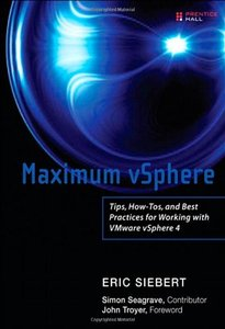 Maximum vSphere: Tips, How-Tos, and Best Practices for Working with VMware vSphere 4 (Paperback)-cover