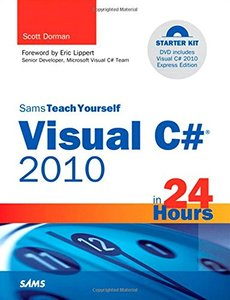 Sams Teach Yourself Visual C# 2010 in 24 Hours: Complete Starter Kit (Paperback)