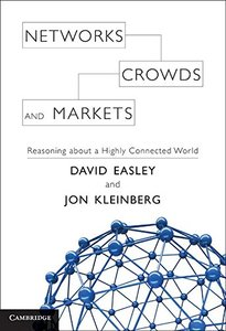 Networks, Crowds, and Markets: Reasoning About a Highly Connected World (Hardcover)-cover
