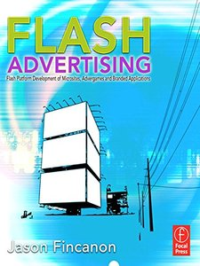 Flash Advertising: Flash Platform Development of Microsites, Advergames and Branded Applications (Paperback)-cover