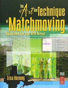 The Art and Technique of Matchmoving: Solutions for the VFX Artist (Paperback)-cover