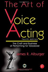The Art of Voice Acting : The Craft and Business of Performing Voiceover , 4/e (Paperback)-cover