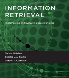 Information Retrieval: Implementing and Evaluating Search Engines (Hardcover)-cover