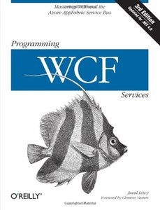 Programming WCF Services, 3/e : Mastering WCF and the Azure AppFabric Service Bus (Paperback)-cover