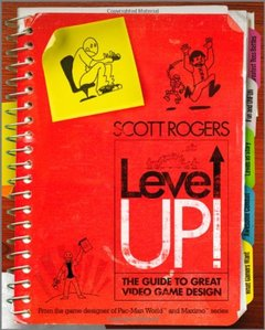 Level Up!: The Guide to Great Video Game Design (Paperback)-cover