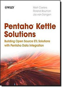 Pentaho Kettle Solutions: Building Open Source ETL Solutions with Pentaho Data Integration (Paperback)-cover