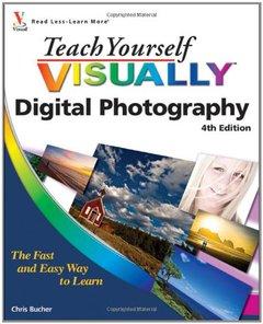 Teach Yourself VISUALLY Digital Photography, 4/e (Paperback)