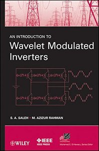 An Introduction to Wavelet Modulated Inverters (Hardcover)