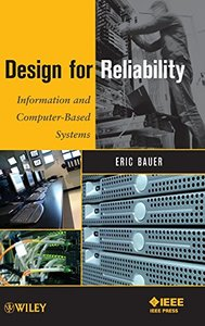 Design for Reliability: Information and Computer-Based Systems (Hardcover)