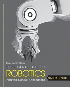 Introduction to Robotics, 2/e : Analysis, Control, Applications (Hardcover)-cover