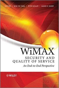 WiMAX Security and Quality of Service: An End-to-End Perspective (Hardcover)