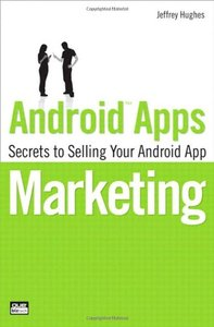 Android Apps Marketing: Secrets to Selling Your Android App (Paperback)-cover