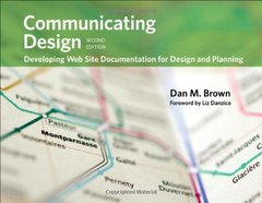 Communicating Design, 2/e : Developing Web Site Documentation for Design and Planning (Paperback)
