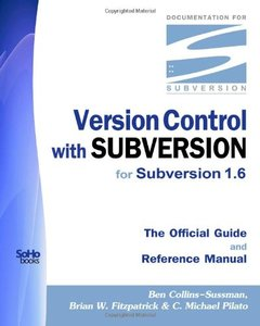 Version Control With Subversion for Subversion 1.6: The Official Guide And Reference Manual (Paperback)-cover