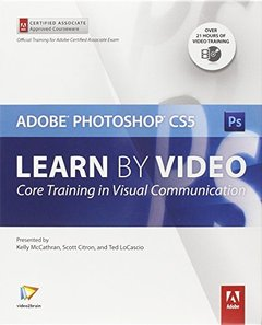 Learn Adobe Photoshop CS5 by Video: Core Training in Visual Communication (Learn by Video)-cover