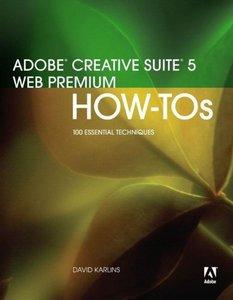 Adobe Creative Suite 5 Web Premium How-Tos: 100 Essential Techniques (Paperback)-cover