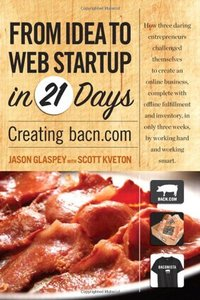 From Idea to Web Start-up in 21 Days: Creating bacn.com (Paperback)