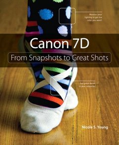 Canon 7D: From Snapshots to Great Shots-cover