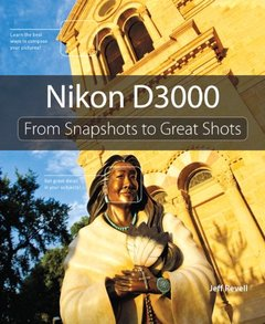 Nikon D3000: From Snapshots to Great Shots-cover