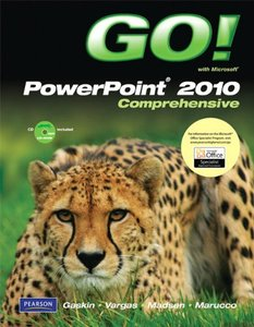GO! with Microsoft PowerPoint 2010, Comprehensive-cover