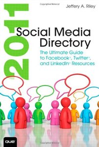 2011 Social Media Directory: The Ultimate Guide to Facebook, Twitter, and LinkedIn Resources (Paperback)-cover