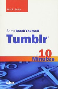 Sams Teach Yourself Tumblr in 10 Minutes (Sams Teach Yourself -- Minutes)-cover