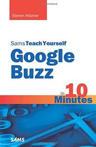 Sams Teach Yourself Google Buzz in 10 Minutes (Sams Teach Yourself -- Minutes)-cover