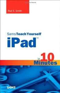 Sams Teach Yourself iPad in 10 Minutes (Sams Teach Yourself -- Minutes)-cover
