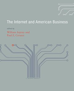 The Internet and American Business (History of Computing)-cover