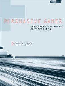 Persuasive Games: The Expressive Power of Videogames-cover