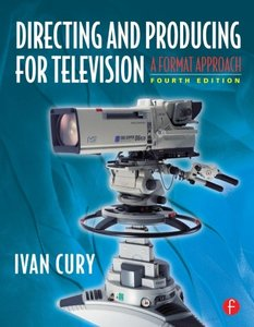 Directing and Producing for Television, Fourth Edition: A Format Approach-cover