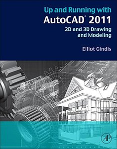 Up and Running with AutoCAD 2011: 2D and 3D Drawing and Modeling (Paperback)-cover