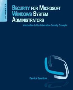 Security for Microsoft Windows System Administrators: Introduction to Key Information Security Concepts (Paperback)