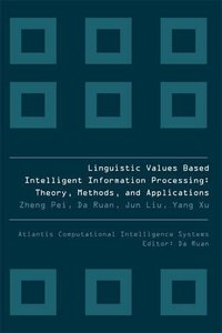 Linguistic Values-based Intelligent Information Processing: Theory, Methods, and Applications (Hardcover)