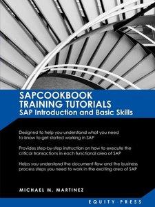 SAP Training Tutorials: SAP Introduction and Basic Skills Handbook: SAPCOOKBOOK Training Tutorials SAP Introduction and Basic Skills (Paperback)