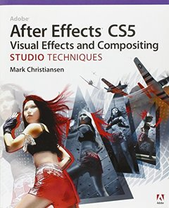 Adobe After Effects CS5 Visual Effects and Compositing Studio Techniques (Paperback)-cover