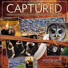 Captured: Lessons from Behind the Lens of a Legendary Wildlife Photographer (Paperback)-cover
