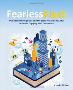 Fearless Flash: Use Adobe InDesign CS5 and the Tools You Already Know to Create Engaging Web Documents (Paperback)-cover
