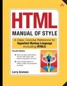 HTML Manual of Style: A Clear, Concise Reference for Hypertext Markup Language (including HTML5), 4/e (Paperback)