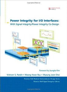 Power Integrity for I/O Interfaces: With Signal Integrity/ Power Integrity Co-Design (Hardcover)-cover