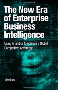 The New Era of Enterprise Business Intelligence: Using Analytics to Achieve a Global Competitive Advantage (Paperback)-cover