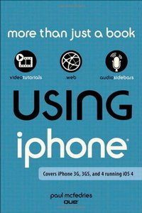 Using the iPhone (covers 3G, 3Gs and 4 running iOS4) (Paperback)-cover