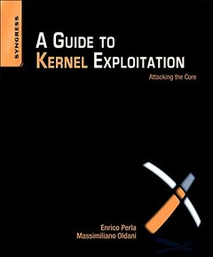 A Guide to Kernel Exploitation: Attacking the Core (Paperback)-cover